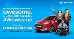 Hyundai launches its digital campaign 'Comebackpedia' for the new 2017 Grand i10