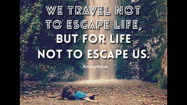 We-travel-not-to-escape