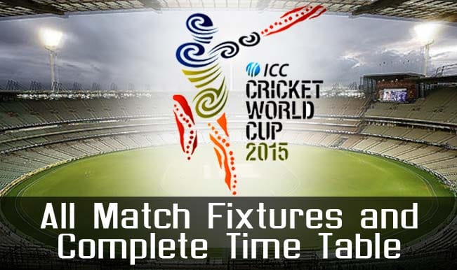 2015 Cricket World Cup Schedule: Time Table, Fixture & Venue Details of all ICC WC 2015 Matches
