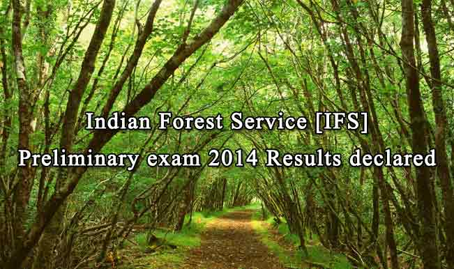 Indian Forest Service (IFS) Preliminary exam 2014: Check results of the civil services examination on upsc.gov.in