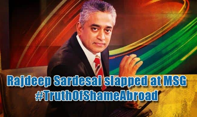 Rajdeep Sardesai slapped outside Madison Square Garden; Full details of #TruthOfShameAbroad in words of Mahendra Reddy