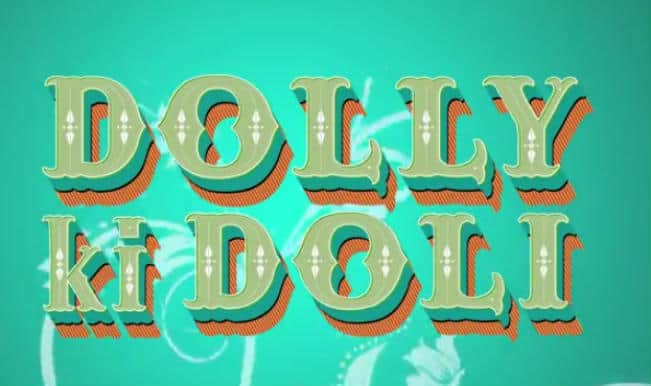 Watch: First look of Sonam Kapoor's Dolly Ki Doli motion poster