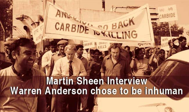 Bhopal Gas Tragedy 30th Anniversary Special: Warren Anderson chose to remain inhuman, says Martin Sheen