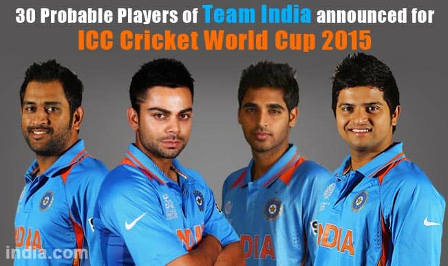 30 probable players of team india announced for icc world cup 2015