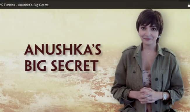 PK Funnies: What is Anushka Sharma's big secret?