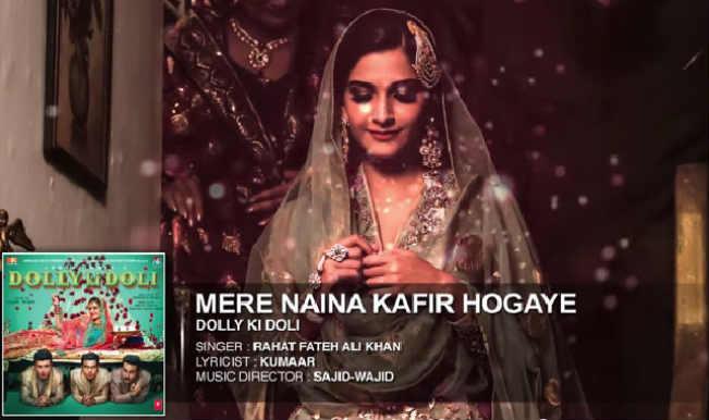 Dolly Ki Doli audio song Mere Naina Kafir Hogaye: Rahat Fateh Ali Khan adds magic to the romantic number!