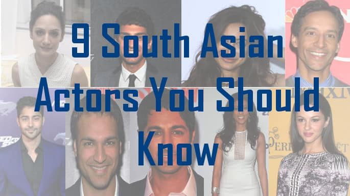 9 South Asian Actors You Should Know