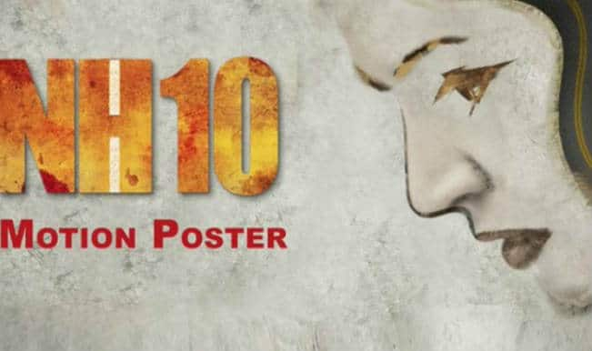 NH10 motion poster: Anushka Sharma starrer looks promising? (Watch video)