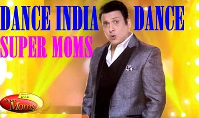 Dance India Dance Super Moms season 2 first episode review: Govinda makes his energetic presence felt!