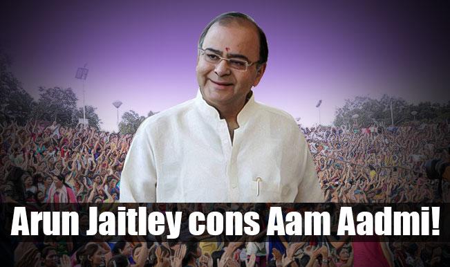 Union Budget 2015: Here is how Finance Minister Arun Jaitley fooled 'aam aadmi'