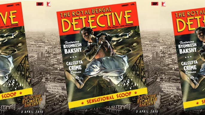 Upcoming Film 'Dectective Byomkesh Bakshy!' Promises a Whodunit Tale Like You Have Never Seen Before