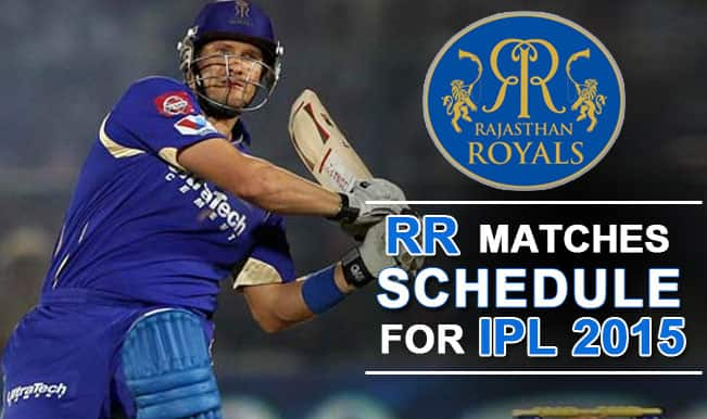 Rajasthan Royals IPL Schedule 2015: Time Table of RR Matches in IPL T20 Cricket Tournament