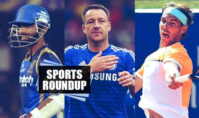 Sports Weekly Roundup: Rajasthan Royals continue to sparkle in IPL 8, Chelsea edge closer to EPL title & Rafael Nadal disappoints again