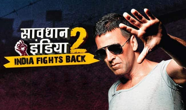 Savdhaan India - India Fights Back: Akshay Kumar turns host for the crime show!