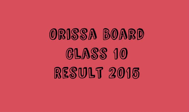orissaresults.nic.in official BSE Orissa 2015 result website: Orissa board class 10 result 2015 to be declared online