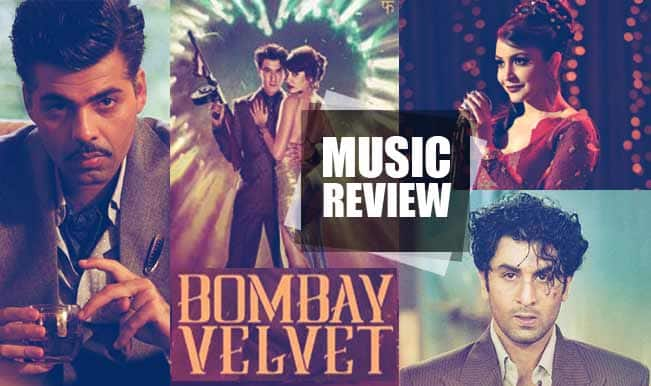 Bombay Velvet music review: Ranbir Kapoor and Anushka Sharma's retro album is not made for an average Joe!