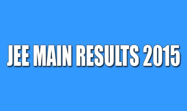 Joint Entrance Examination (JEE) Main 2015 exam results to be declared today on jeemain.nic.in