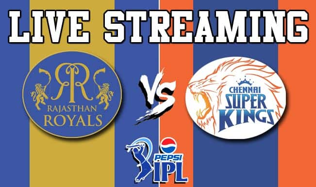 Rajasthan Royals vs Chennai Super Kings, IPL 2015: Watch Free Live Streaming and Telecast of RR vs CSK on Star Sports Online