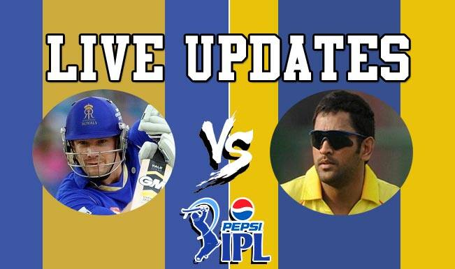 RR win by 8 wickets| Live Cricket Score Updates Rajasthan Royals vs Chennai Super Kings, IPL 2015: Ajinkya Rahane adjudged Man of the Match
