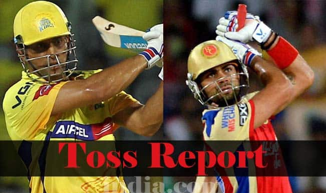 Royal Challengers Bangalore vs Chennai Super Kings, IPL 2015 Toss Report and Playing XI: RCB win toss, elect to bowl first against CSK