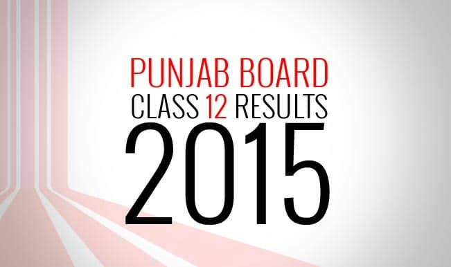 pseb.ac.in. official PSEB Class12 HSC Result 2015 Website: Punjab Board Class 12 board results declared online