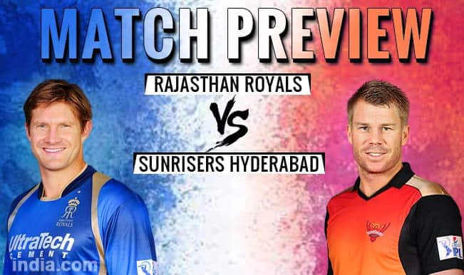 Rajasthan Royals vs Sunrisers Hyderabad IPL 2015 Match 41 Preview: RR look to extend winning touch against SRH