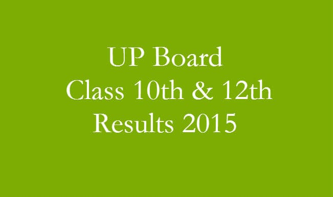 UP Board Results 2015 on Upresults.nic.in & Upmsp.nic.in: UP Board Class 10th &12th results declared online