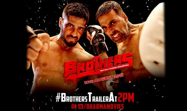 Brothers trailer starring Sidharth Malhotra and Akshay Kumar to release at 2PM today!