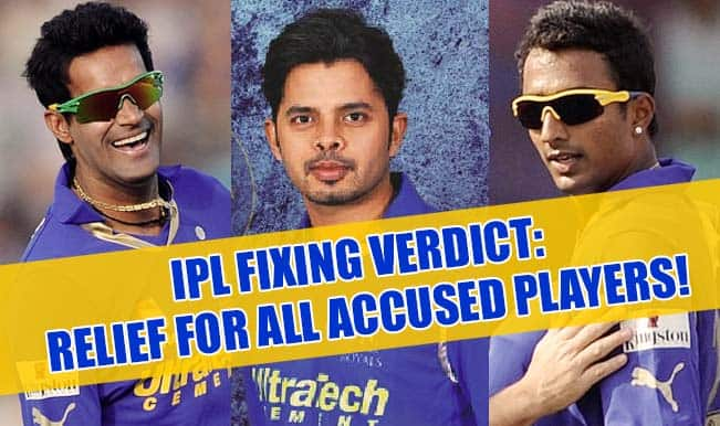 IPL spot-fixing case: Delhi Court acquits S Sreesanth, Ajit Chandila and Ankit Chavan