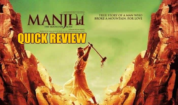 Manjhi – The Mountain Man Quick Review: Nawazuddin Siddiqui starrer is a wholesome entertainer