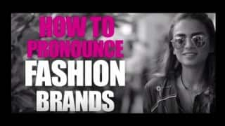 How to pronounce fashion brand names (Watch video)