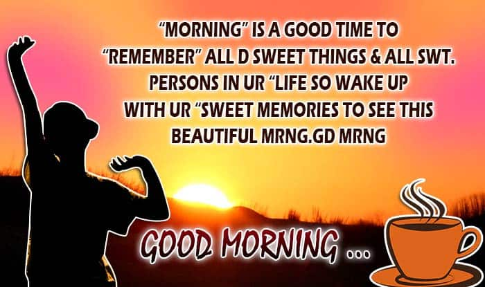 """... Wake Up with ur """"SWEET MEMORIES To See This Beautiful Mrng.gd mrng"""