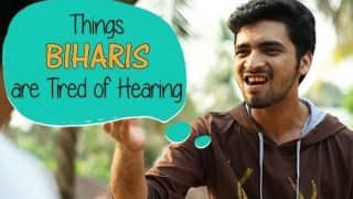 Things Biharis are Tired of Hearing (Being Indian video)