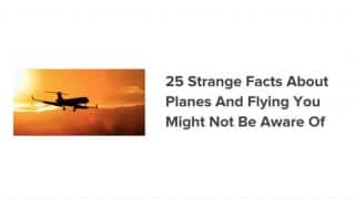 25 facts about planes and flying that you may not know about [Video]