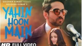 Yahin Hoon Main: Ayushmann Khurrana & Yami Gautam reunite for this beautiful song