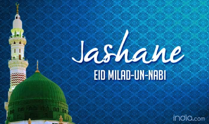Id-e-Milad 2015: Celebrate the observance of Prophet