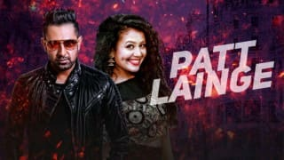 Desi Rockstar 2 song Patt Lainge: Gippy Grewal & Neha Kakkar are back with a bang!
