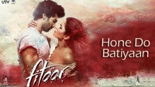 Fitoor song Hone Do Batiyaan: Simply melodious number, with Katrina Kaif and Aditya Roy Kapur's added charm!