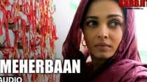 Sarbjit song Meherbaan audio: Sukhwinder Singh at his soulful best for Aishwarya Rai Bachchan film! (Listen to song)