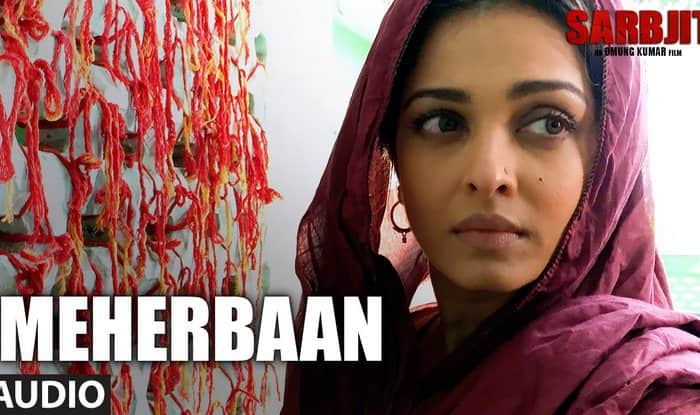 Sarbjit song Meherbaan audio: Sukhwinder Singh at his soulful best for Aishwarya Rai Bachchan film! (Listen to song)