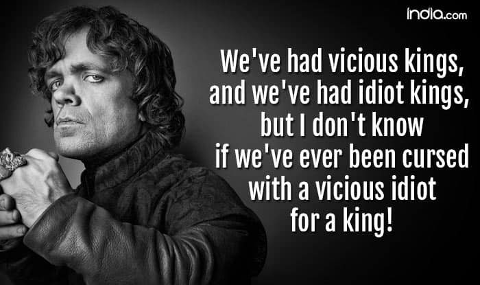 11 Quotes From Game Of Thrones By Tyrion Lannister Which Offers You Best Life Advice