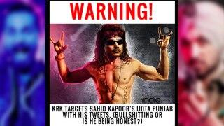 KRK rips apart Shahid Kapoor's Udta Punjab; deserves a ghanta award, he maintains!