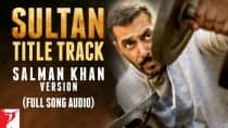 Sultan title track Salman Khan version: Superstar sings in auto tune again but it's not bad! (Listen)