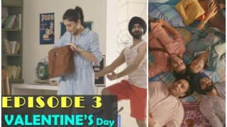 Life Sahi Hai Episode 3: Check out how Valentine's Day goes hilariously wrong for the guys!