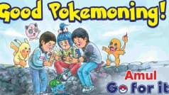 Amul wishes a 'Good Pokemoning' to all Pokémon GO fans!