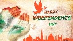 Independence Day Wishes 2020: स्वतंत्रता दिवस पर भेजें देशभक्ति से भरे ये मैसेज, दें शुभकामनाएं