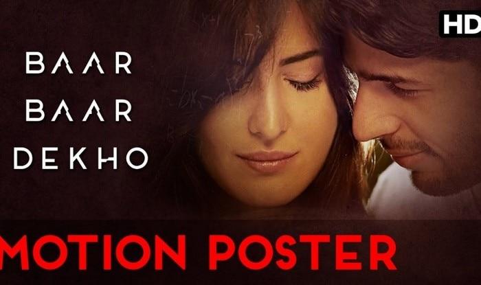 Baar Baar Dekho Trailer Out On Aug 3 Katrina Kaif And Sidharth