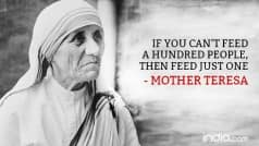 Mother Teresa 106th birth anniversary: 17 most inspiring quotes of the icon of peace and humanity!