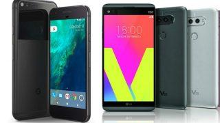 Google Pixel vs LG V20 : Specification and price comparison