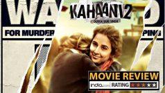 Kahaani 2 movie review in Marathi | कहाणी २ मुव्ही…